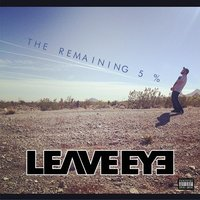 The Remaining 5% EP — Leave Eye