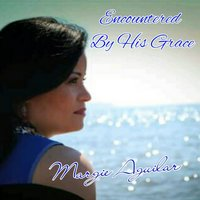 Encountered by His Grace — Margie Aguilar