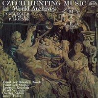Czech Hunting Music in World Archives / Fiala - Koželuh - Anton - Vranický - Stamic / — Leopold Antonin Kozeluh, Collegium musicum pragense