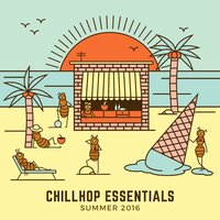 Chillhop Essentials Summer 2016 — сборник