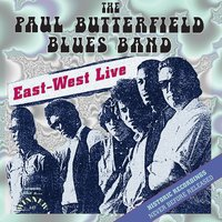 East-West Live — Paul Butterfield Blues Band
