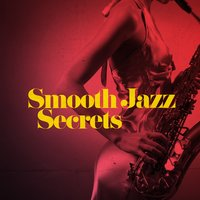Smooth Jazz Secrets — Smooth Jazz Band