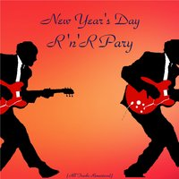 New Year's Day R'n'r Party — Chuck Berry / Little Richard / Jerry Lee Lewis / Gene Vincent / Eddie Cochran / Elvis Presley / Buddy Holly