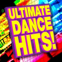 Ultimate Dance Hits! — Ultimate Dance Remixes