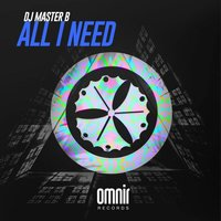 ALL I NEED — Dj Master B