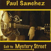 Exit To Mystery Street — Paul Sanchez
