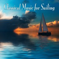 Classical Music For Sailing — сборник