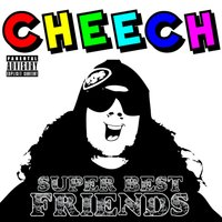 Super Best Friends — Cheech & Pro P