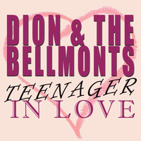 A Teenager In Love — Dion, The Belmonts