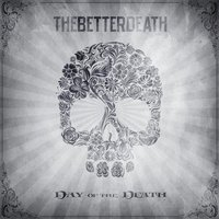 Day of the Death — The Better Death