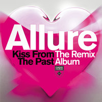 Kiss From The Past (Album Remixed) — Allure