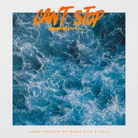 Can't Stop — Mikey Mayz, Ellie Anderson, Jae.T