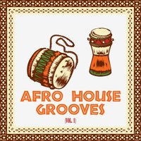 Afro House Grooves, Vol. 1 — сборник
