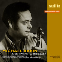 Michael Rabin plays Bruch's Violin Concerto and Virtuoso Pieces for Violin and Piano — Michael Rabin, Thomas Schippers