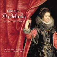 Handel: Rodelinda — Георг Фридрих Гендель, Richard Bonynge, Samuel Ramey, Dame Joan Sutherland, Isobel Buchanan, Huguette Tourangeau, Orchestra of the Welsh National Opera
