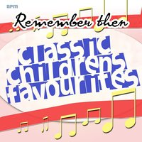Remember Then - Classic Childrens Favourites — сборник
