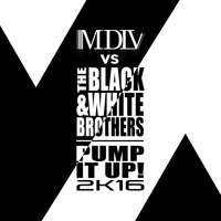 Pump It Up! 2K16 — MDLV, The Black & White Brothers