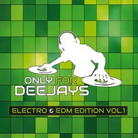 Only for Deejays Electro & EDM Vol.1 — сборник