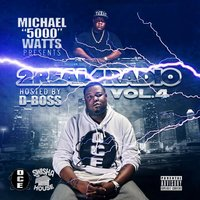 2 Real 4 Radio, Vol. 4 — Michael 5000 Watts, D-Boss