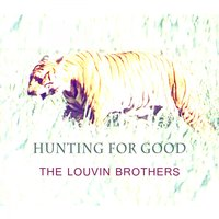 Hunting For Good — The Louvin Brothers