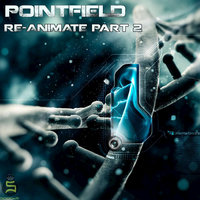 Re-Animate, Pt. 2 — Pointfield