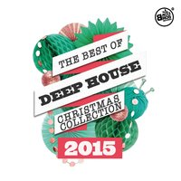 The Best of Deep House Christmas Collecion 2015 — сборник