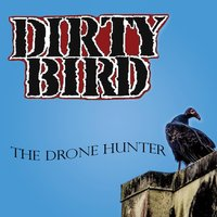 The Drone Hunter — Dirty Bird