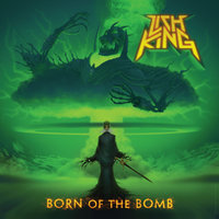 Born Of The Bomb — Lich King