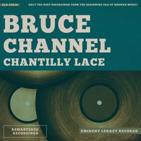 Chantilly Lace — Bruce Channel