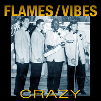 Crazy — Flames / Vibes