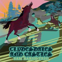 Clydesdales and Castles — Sam Barsh Trio