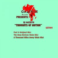 Thoughts of Motion — DJ Gazzeto