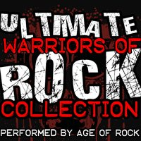 Ultimate Warriors of Rock Collection — Age Of Rock