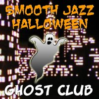Smooth Jazz Halloween — Ghost Club