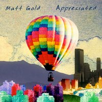 Appreciated — Matt Gold