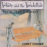 Comet Chaser — Volare and the Vendettas