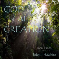 God of All Creation (feat. Edwin Hawkins) — Edwin Hawkins, John Smoot