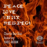 Peace Love Unity Respect (Extended) — Charlie Dee Diaz