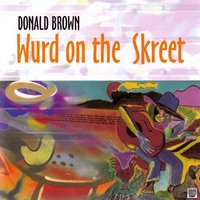 Wurd on the Skreet — Donald Brown