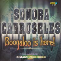 Boogaloo Is Here — Sonora Carruseles