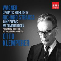 Wagner: Operatic Highlights; R. Strauss: Tone Poems — Otto Klemperer, Рихард Вагнер