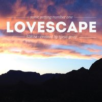 Sonic Setting One: Lovescape 528 Hz — Tyrus Gray