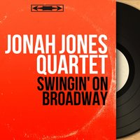 Swingin' On Broadway — Jonah Jones Quartet