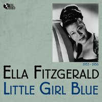 Little Girl Blues — Ella Fitzgerald