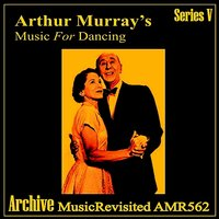 Music for Dancing: Foxtrot — Arthur Murray Orchestra