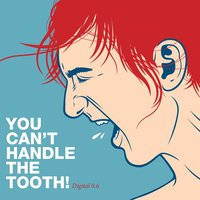 You Can't Handle The Tooth — сборник