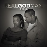 Real God Man — Mr. J
