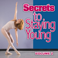 Secrets to Staying Young - Volume 2 — Stay Young For Life