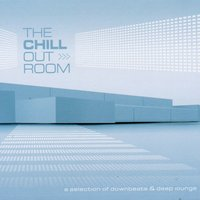 The Chill Out Room — Various Artists - Music Brokers
