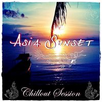 Asia Sunset Chillout Session — сборник